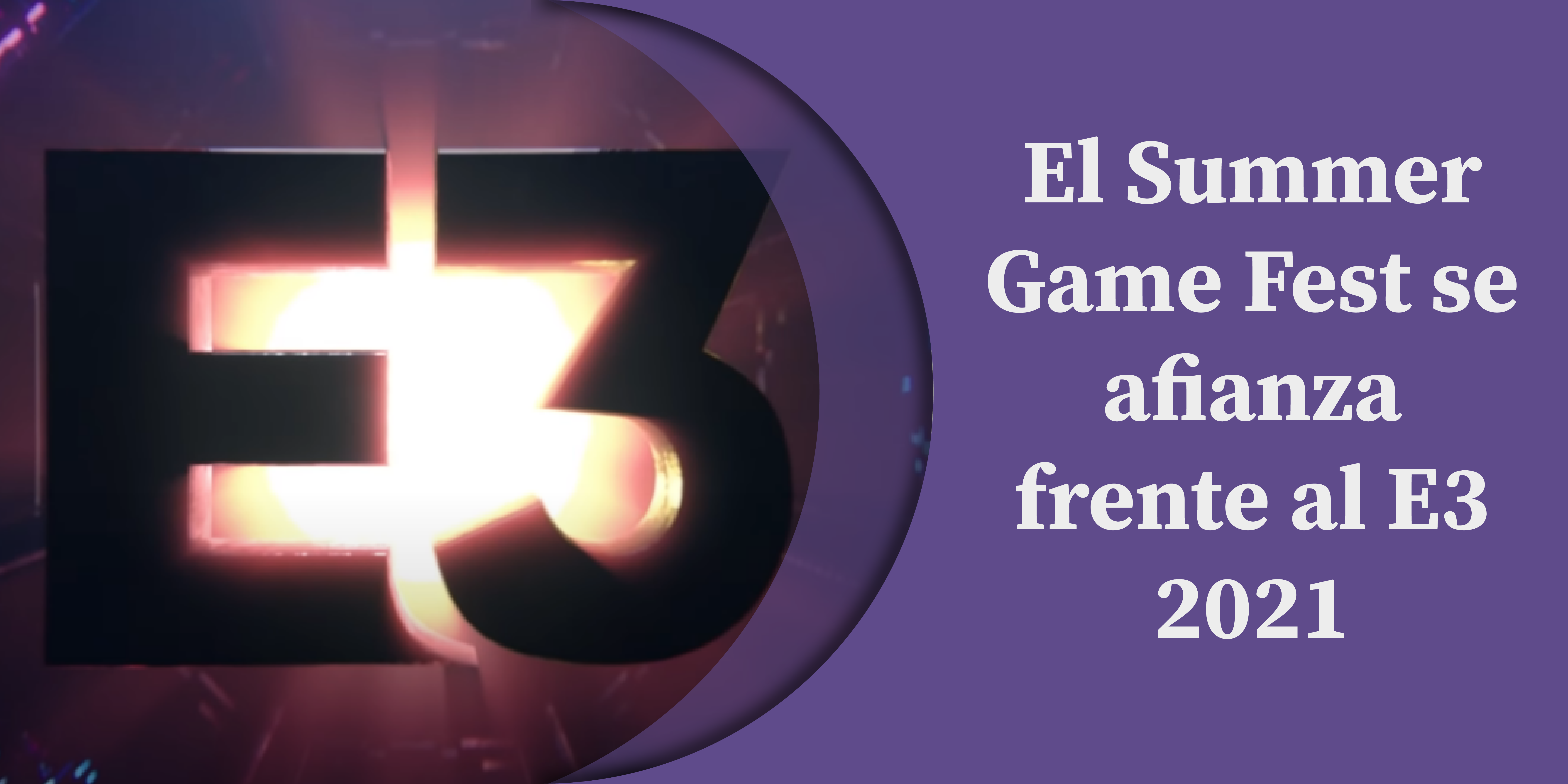 El Summer Game Fest se afianza frente al E3 2021